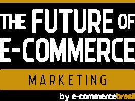 The Future of E-Commerce - Edição Marketing